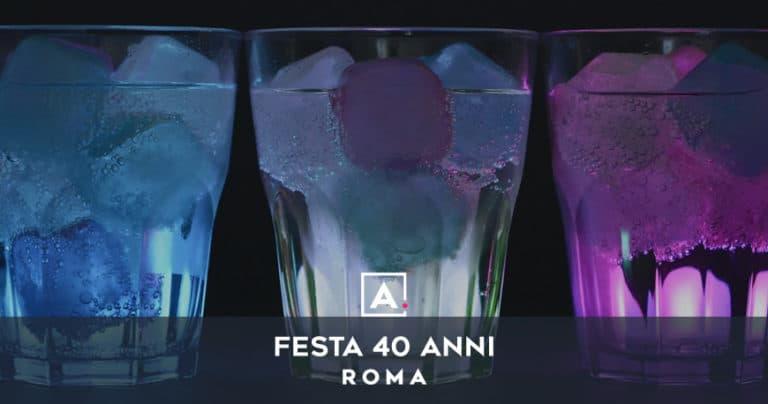 Festa 40 anni a Roma: i migliori locali dove festeggiare