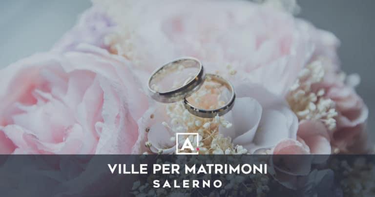 Ville e Castelli per matrimoni a Salerno