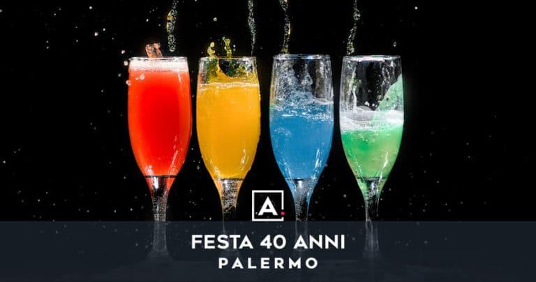 Dove festeggiare i 40 anni a Palermo