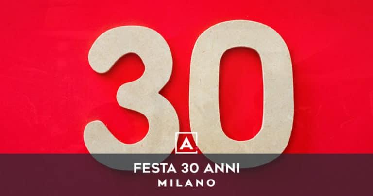 Dove festeggiare i 30 anni a Milano
