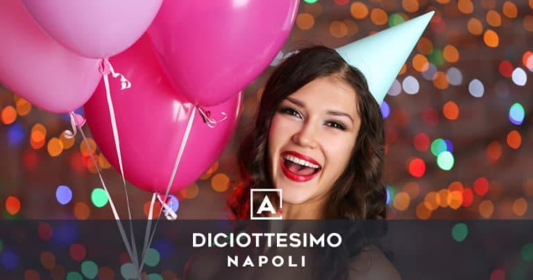 Dove festeggiare i 18 anni a Napoli