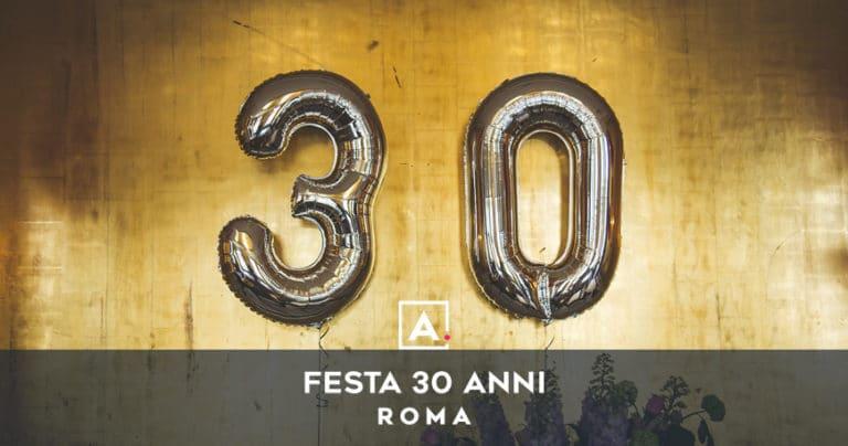 Festa dei 30 anni a Roma: location dove festeggiare