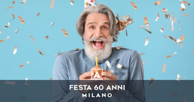 Dove festeggiare i 60 anni a Milano