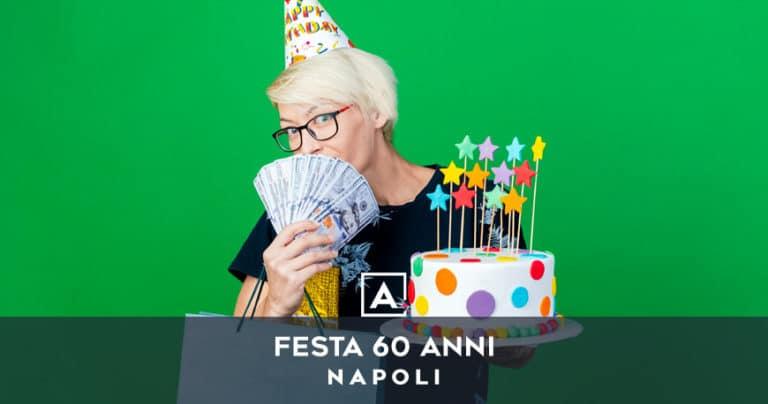 Dove festeggiare i 60 anni a Napoli