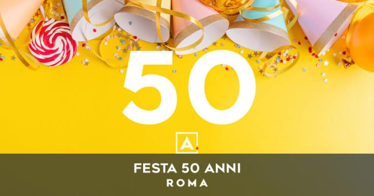 Festa 50 anni a Roma: location dove festeggiare