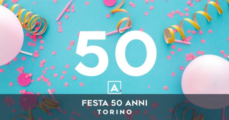 Dove festeggiare i 50 anni a Torino