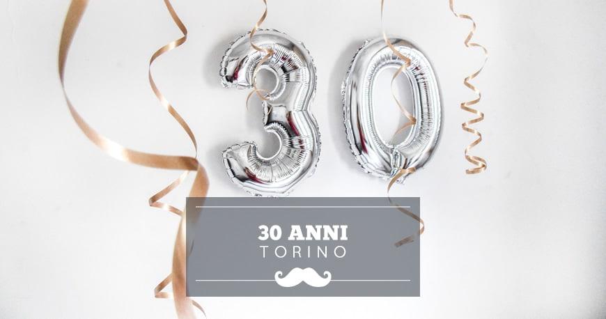 festeggiare 30 anni torino