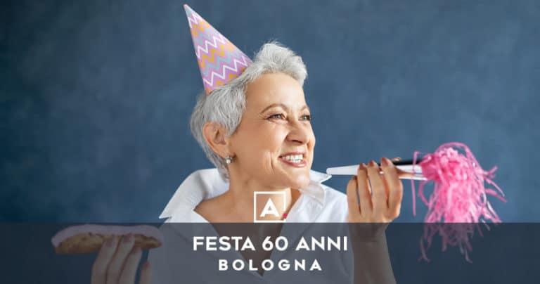 Dove festeggiare i 60 anni a Bologna