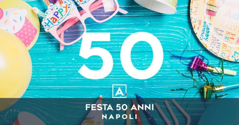 Dove festeggiare i 50 anni a Napoli