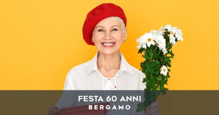 Dove festeggiare i 60 anni a Bergamo