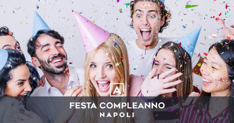 Dove festeggiare il tuo compleanno a Napoli