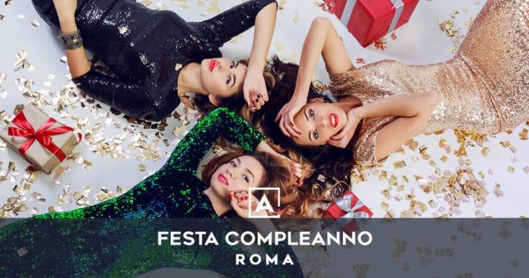 Dove festeggiare il compleanno a Roma