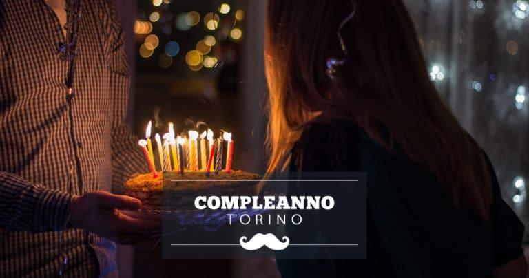 Dove festeggiare il compleanno a Torino