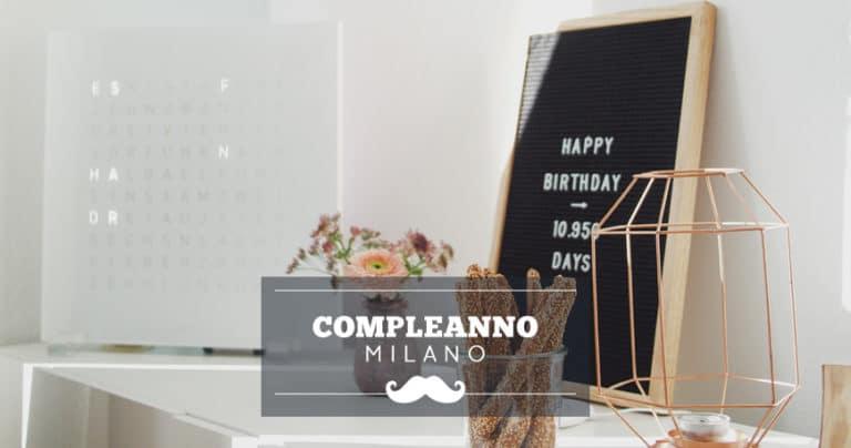 Location dove festeggiare il compleanno a Milano