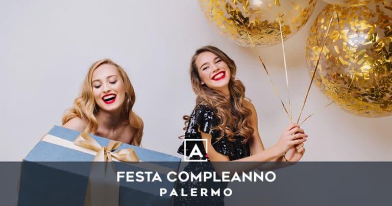 Dove festeggiare il compleanno a Palermo