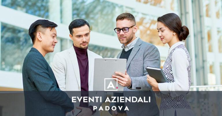 Eventi aziendali a Padova: location dove organizzarli