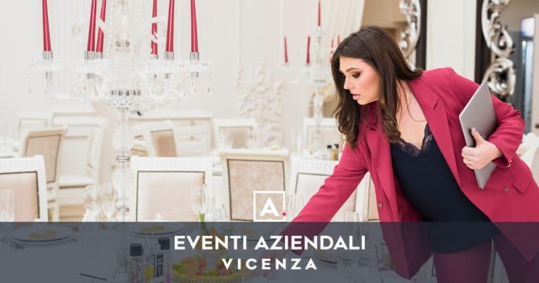Eventi aziendali a Vicenza: location dove organizzarli