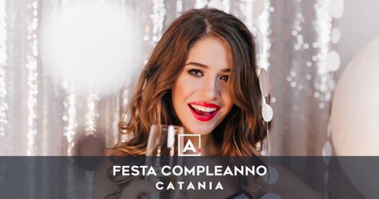 Dove festeggiare il compleanno a Catania