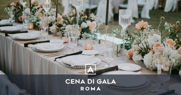 Cena di gala a Roma: location per serate eleganti