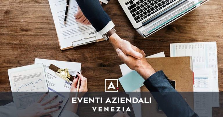 Eventi aziendali a Venezia: location dove organizzarli