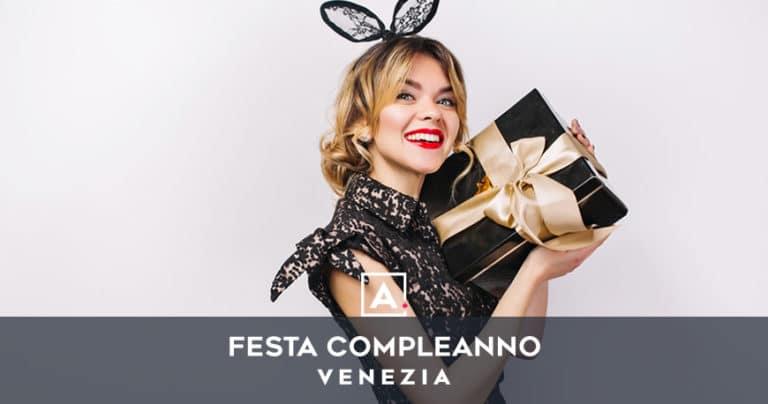 Compleanno a Venezia: idee di location dove festeggiare
