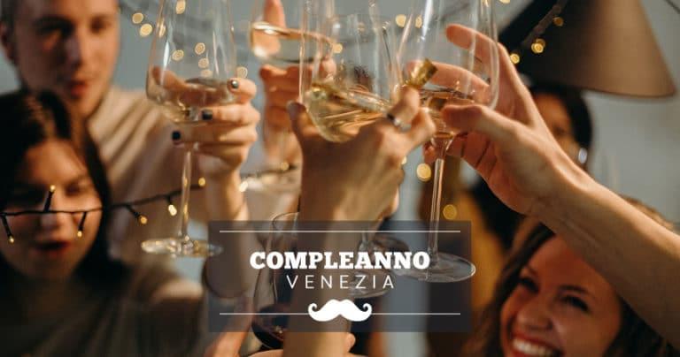 Dove festeggiare il compleanno a Venezia