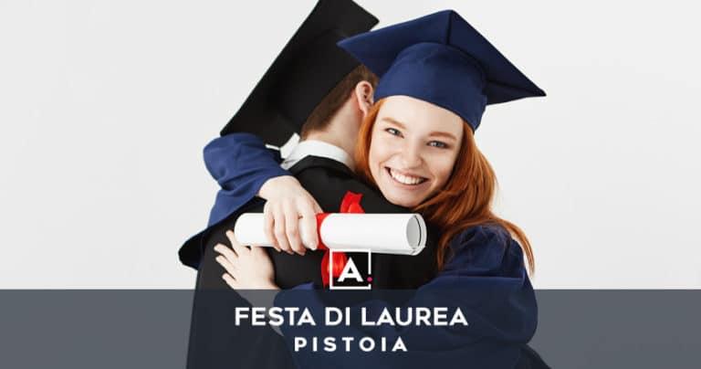 Dove festeggiare la laurea a Pistoia