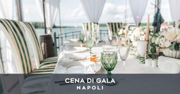 Cena di gala a Napoli: location per serate eleganti