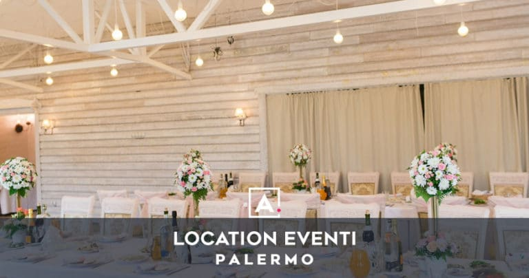 Location per eventi a Palermo: ville e sale per feste TOP!