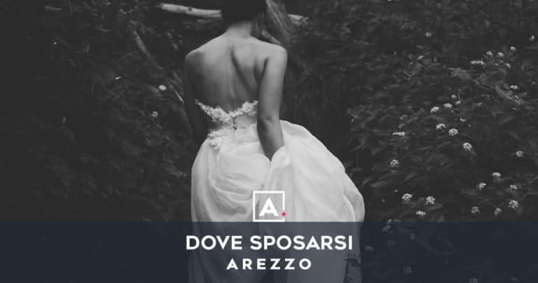 Dove sposarsi ad Arezzo: le migliori location per matrimoni