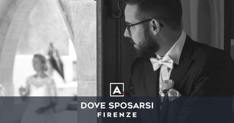 Dove sposarsi a Firenze: le migliori location per matrimoni