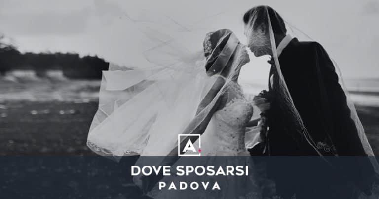 Dove sposarsi a Padova: le migliori location per matrimoni