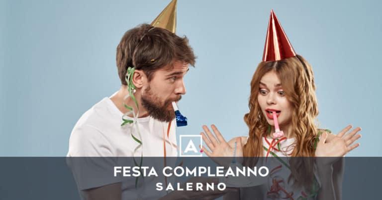 Dove festeggiare il compleanno a Salerno e dintorni