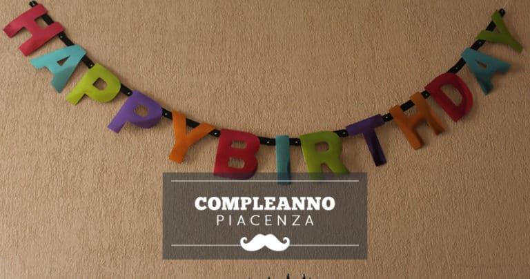 Dove festeggiare il compleanno a Piacenza