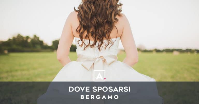 Dove sposarsi a Bergamo: le migliori location per matrimoni