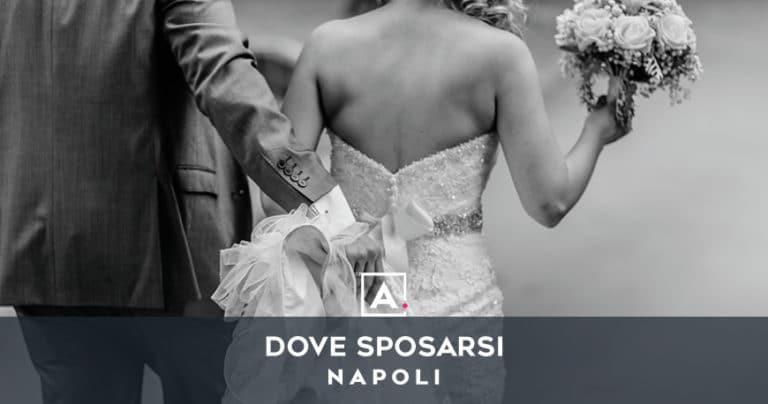 Dove sposarsi a Napoli: le migliori location per matrimoni