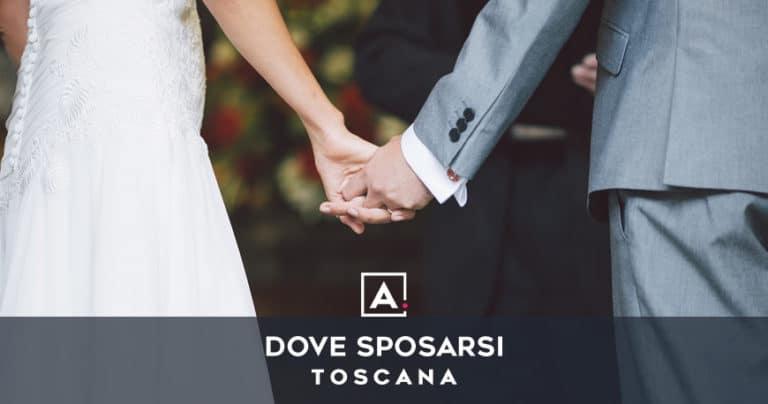Dove sposarsi in Toscana: le migliori location per matrimoni